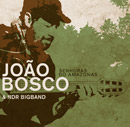 JOAO BOSCO & NDR Big Band - Senhoras Do Amazonas