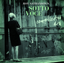 Roy Nathanson's Sotto Vocce - complicated day