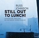 Russ Johnson - still out to lunch