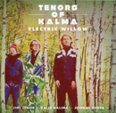 Tenors Of Kalma - Electric Willow